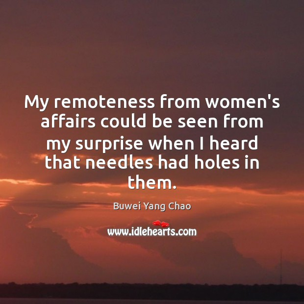 Image, My remoteness from women's affairs could be seen from my surprise when
