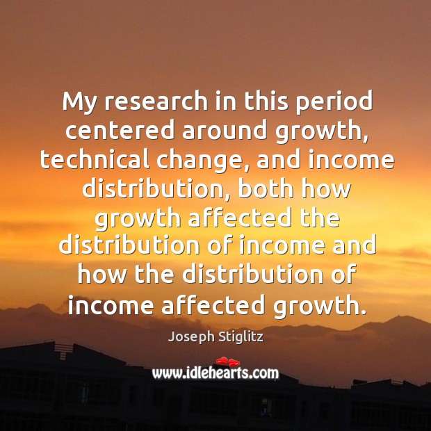 My research in this period centered around growth, technical change Image