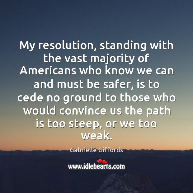 My resolution, standing with the vast majority of Americans who know we Image