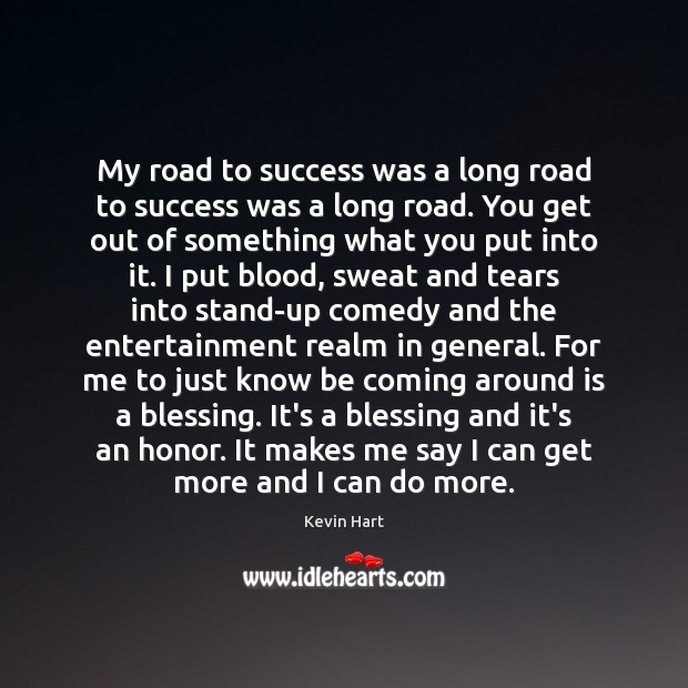 My road to success was a long road to success was a Kevin Hart Picture Quote