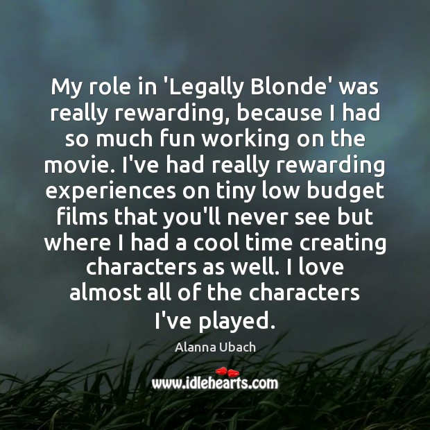 Image, My role in 'Legally Blonde' was really rewarding, because I had so