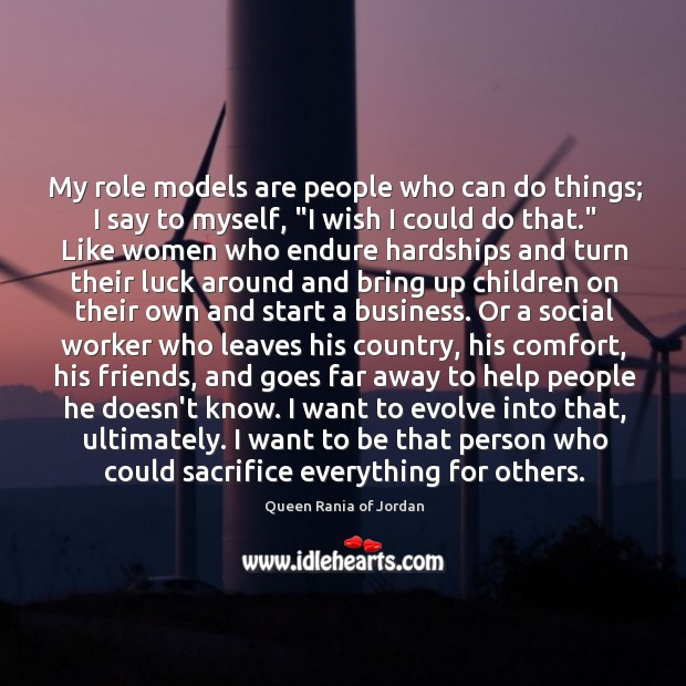 My role models are people who can do things; I say to Image