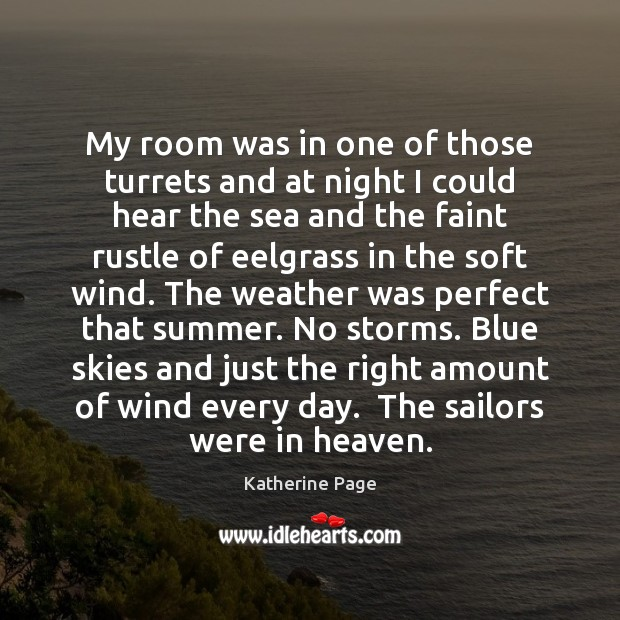 My room was in one of those turrets and at night I Summer Quotes Image