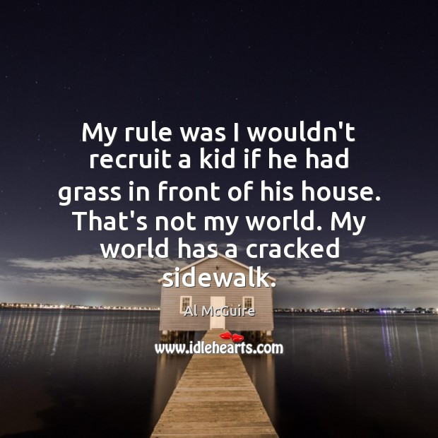 Image, My rule was I wouldn't recruit a kid if he had grass
