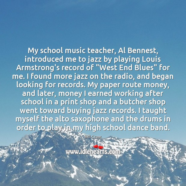 My school music teacher, Al Bennest, introduced me to jazz by playing Image