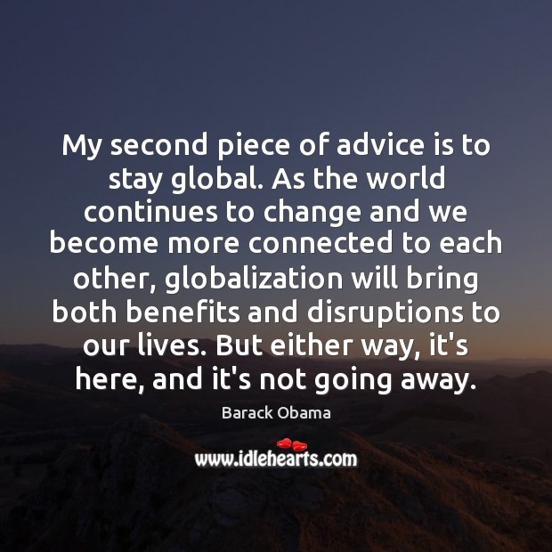 Image, My second piece of advice is to stay global. As the world