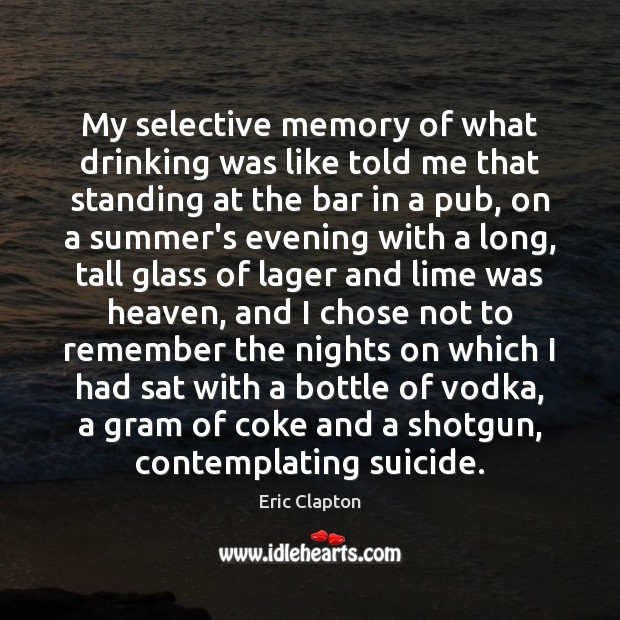 My selective memory of what drinking was like told me that standing Image