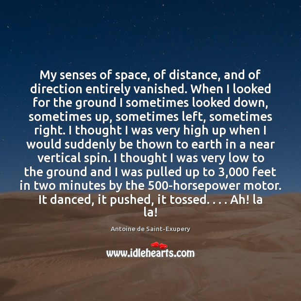 My senses of space, of distance, and of direction entirely vanished. When Image