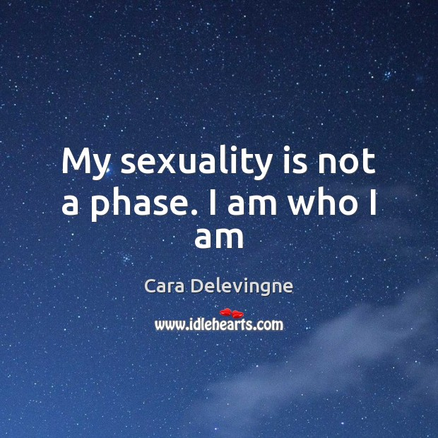 Image, My sexuality is not a phase. I am who I am