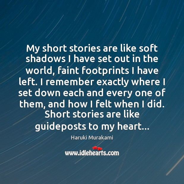 My short stories are like soft shadows I have set out in Haruki Murakami Picture Quote