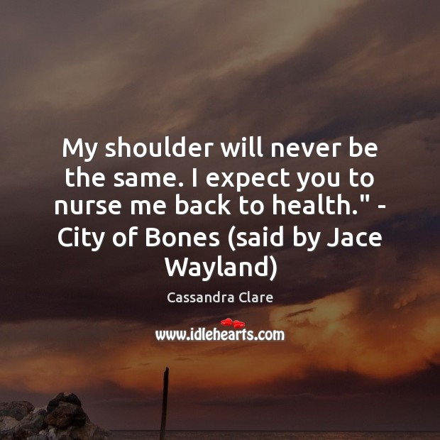 My shoulder will never be the same. I expect you to nurse Image
