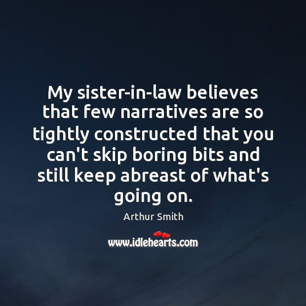 Image, My sister-in-law believes that few narratives are so tightly constructed that you