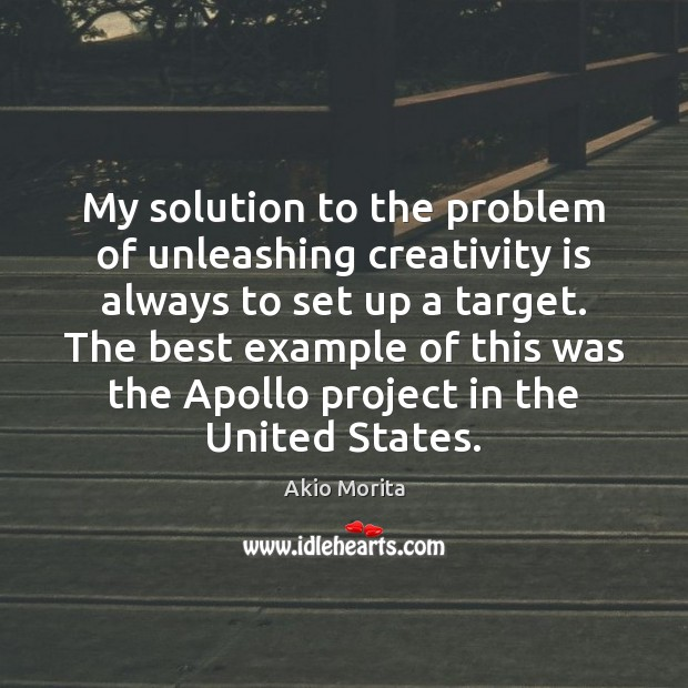 Image, My solution to the problem of unleashing creativity is always to set