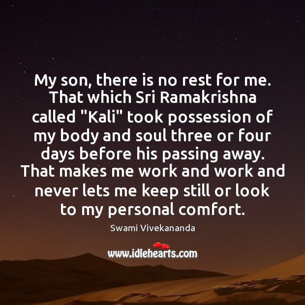 My son, there is no rest for me. That which Sri Ramakrishna Image