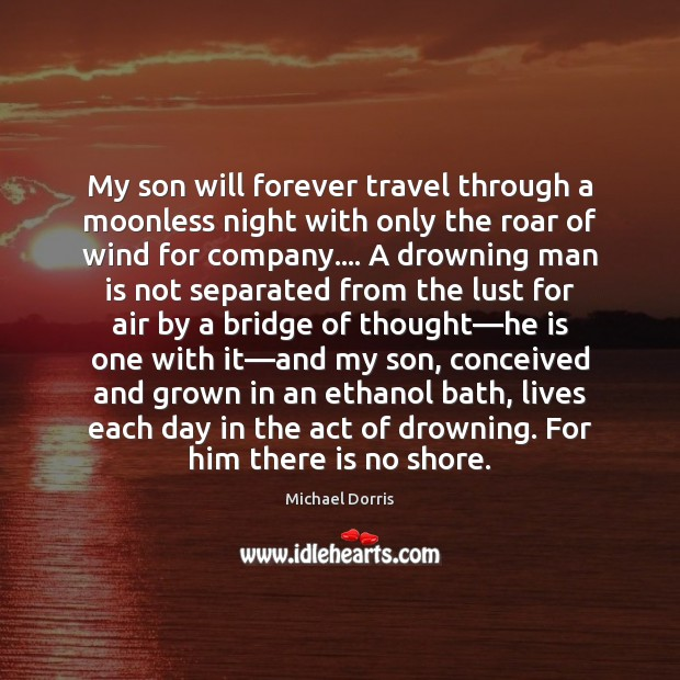 Image, My son will forever travel through a moonless night with only the
