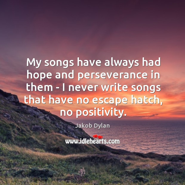 My songs have always had hope and perseverance in them – I Image