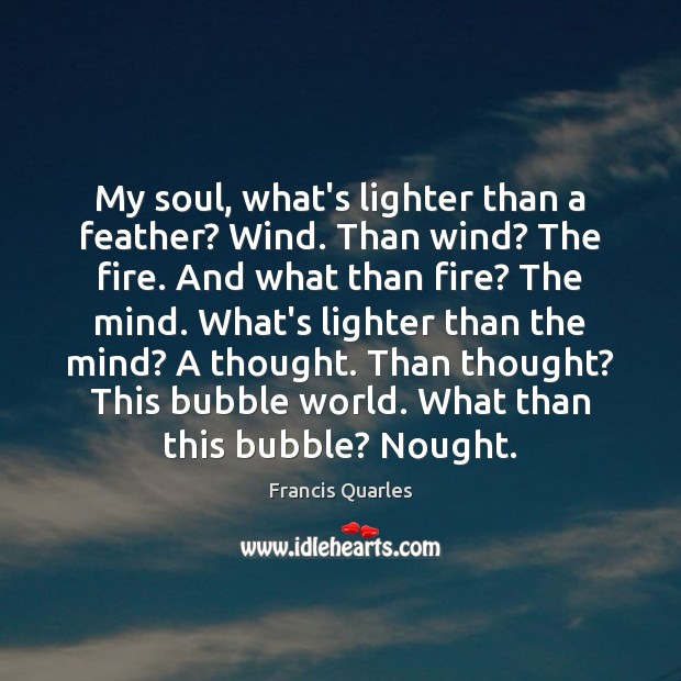 My Soul Whats Lighter Than A Feather Wind Than Wind The Fire
