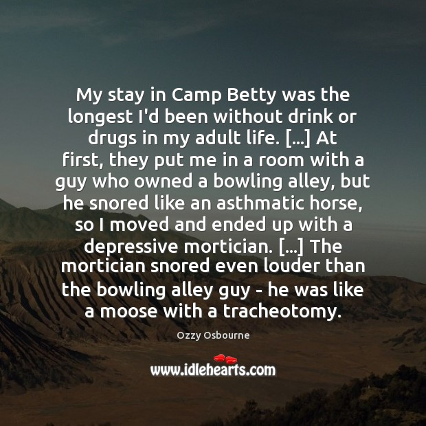 Image, My stay in Camp Betty was the longest I'd been without drink