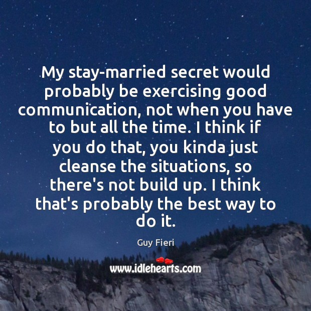 Image, My stay-married secret would probably be exercising good communication, not when you
