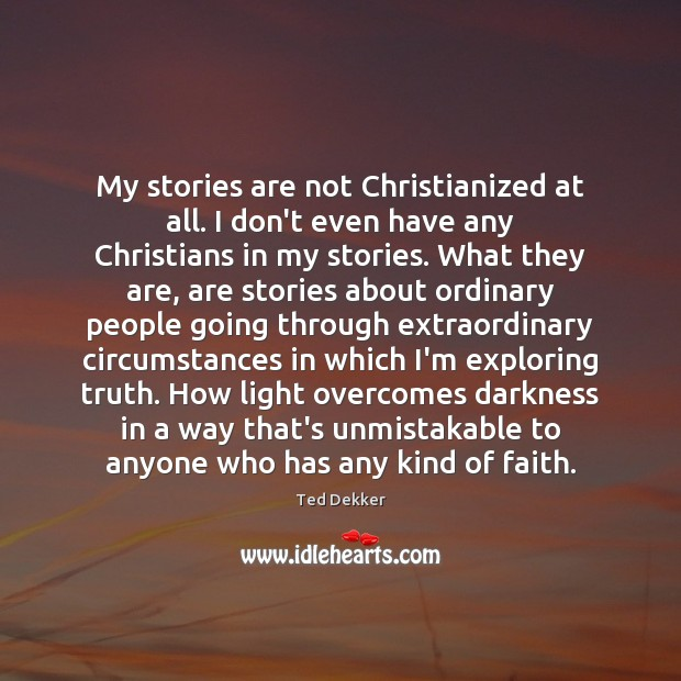 My stories are not Christianized at all. I don't even have any Image