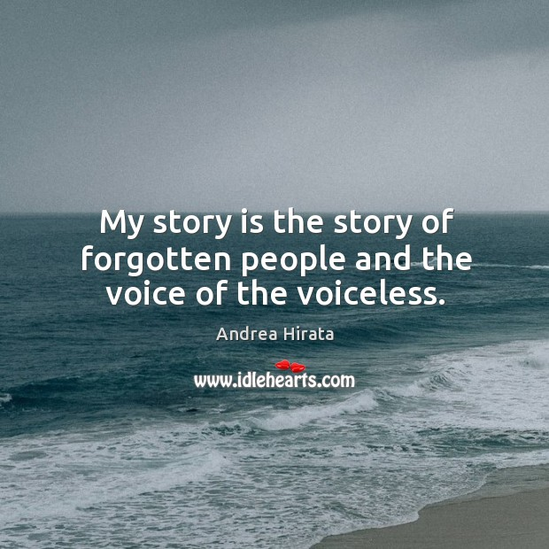 Image, My story is the story of forgotten people and the voice of the voiceless.