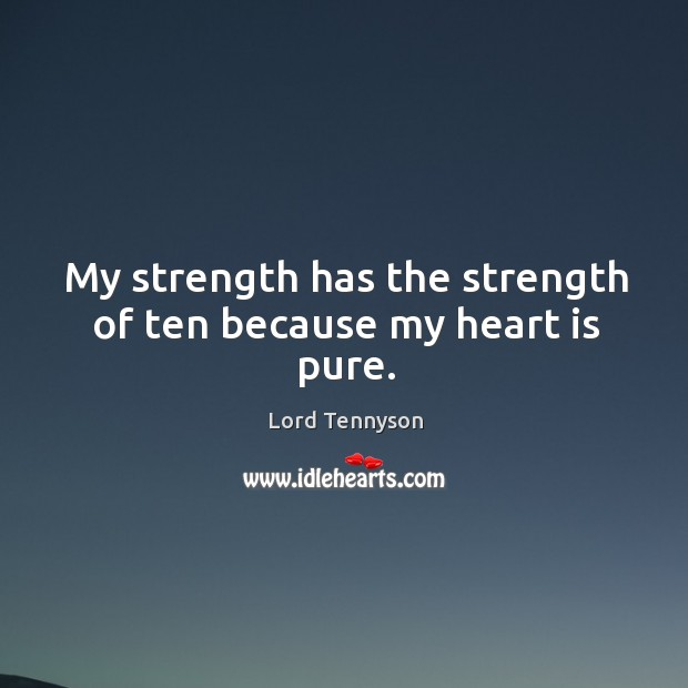 Image, My strength has the strength of ten because my heart is pure.