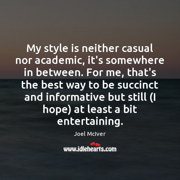 My style is neither casual nor academic, it's somewhere in between. For Image