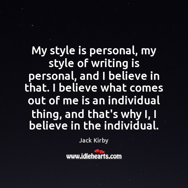 My style is personal, my style of writing is personal, and I Writing Quotes Image