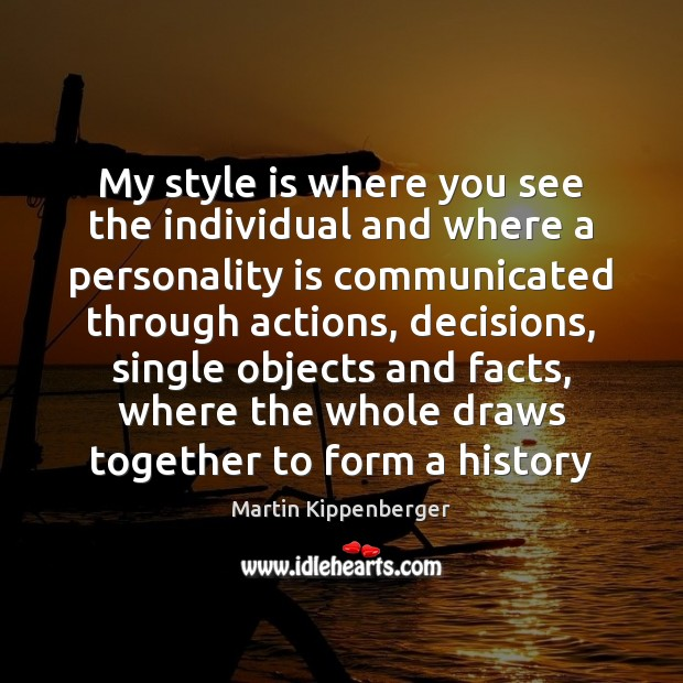 My style is where you see the individual and where a personality Image