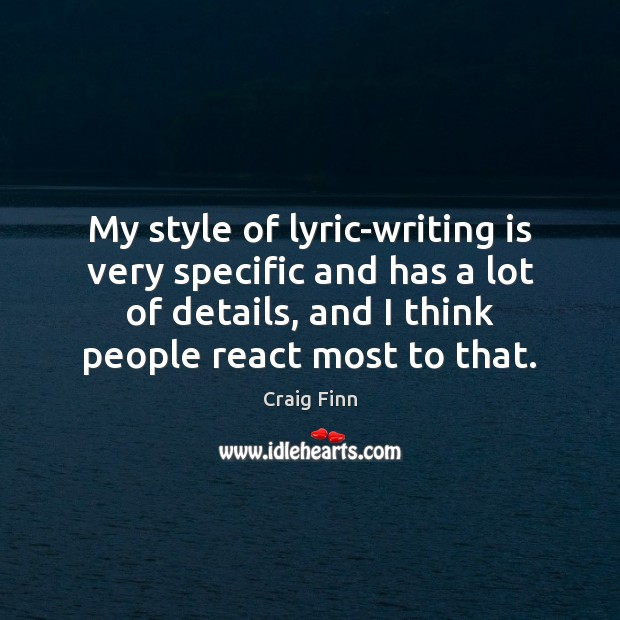Image, My style of lyric-writing is very specific and has a lot of