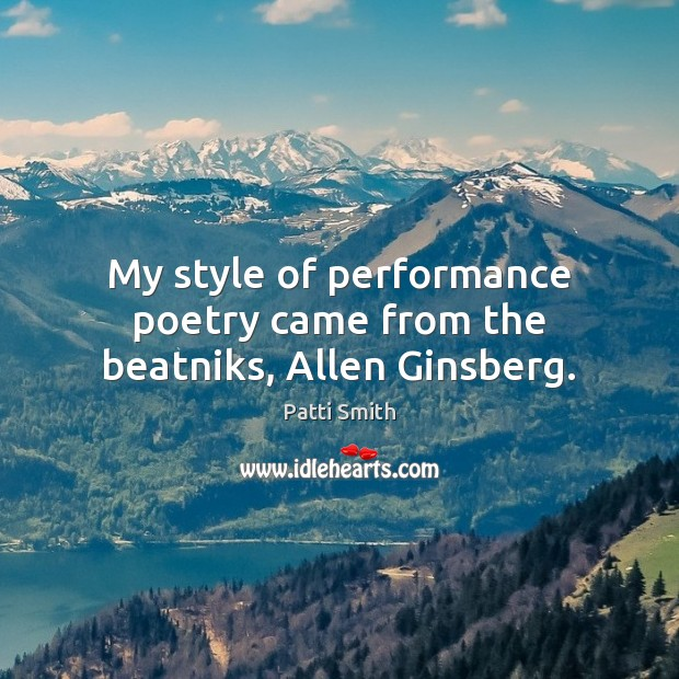 Image, My style of performance poetry came from the beatniks, Allen Ginsberg.
