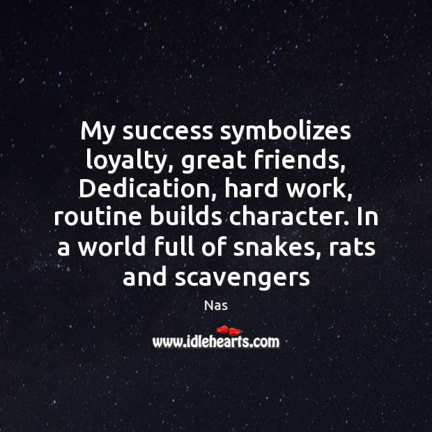 Thank You Quotes For Hard Work And Dedication: My Success Symbolizes Loyalty, Great Friends, Dedication