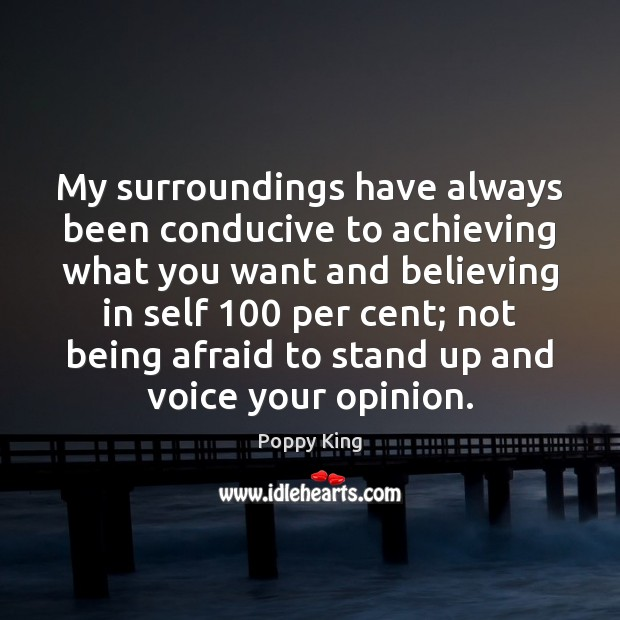 My surroundings have always been conducive to achieving what you want and Image