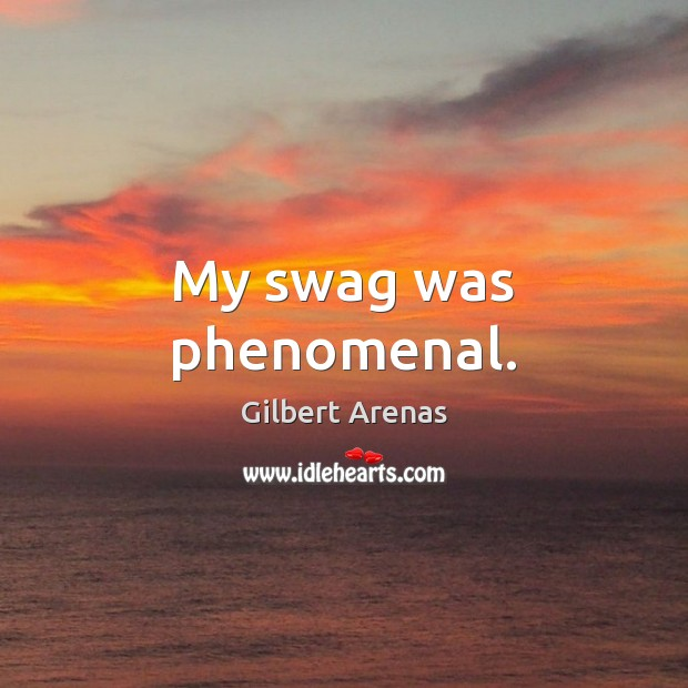 My swag was phenomenal. Image