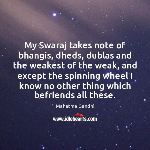 My Swaraj takes note of bhangis, dheds, dublas and the weakest of Image