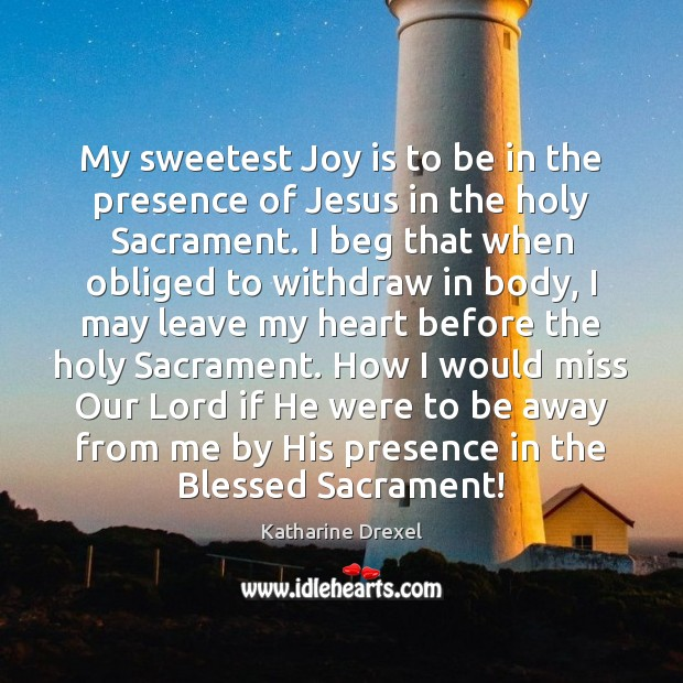 My sweetest Joy is to be in the presence of Jesus in Image