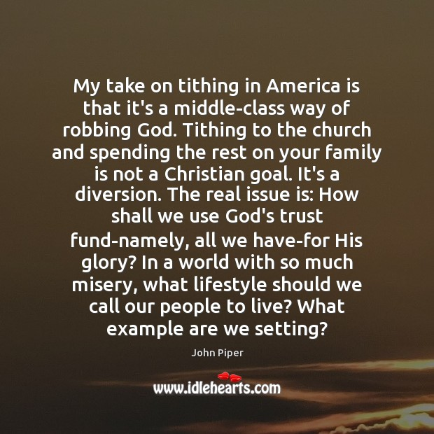 My take on tithing in America is that it's a middle-class way Family Quotes Image