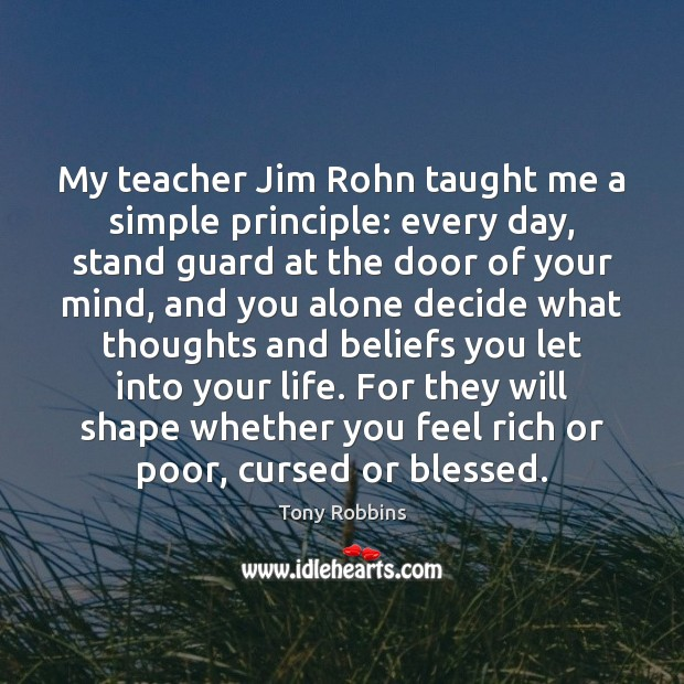 Image, My teacher Jim Rohn taught me a simple principle: every day, stand