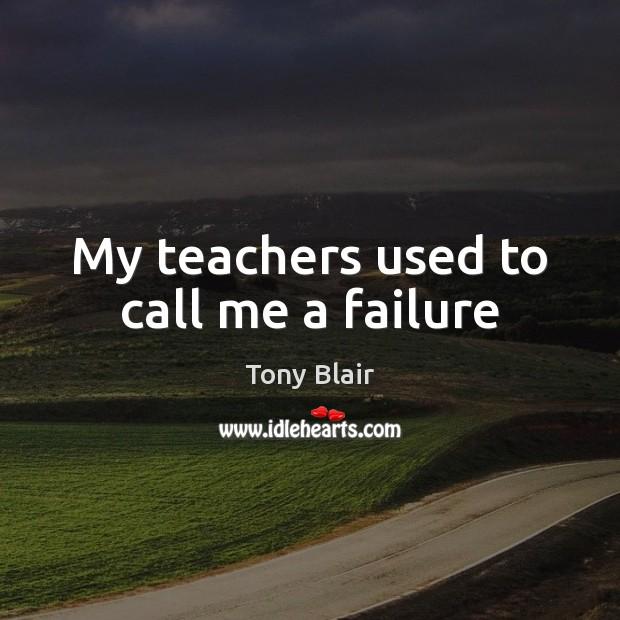 Image, My teachers used to call me a failure