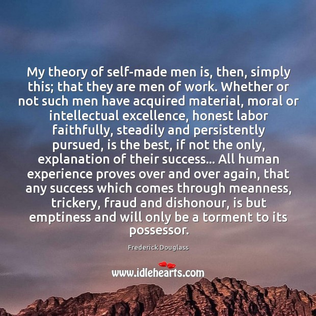My theory of self-made men is, then, simply this; that they are Image