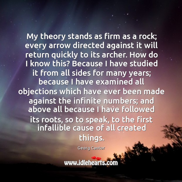 My theory stands as firm as a rock; every arrow directed against Image