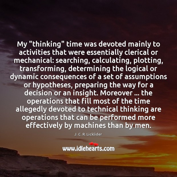 "Image, My ""thinking"" time was devoted mainly to activities that were essentially clerical"