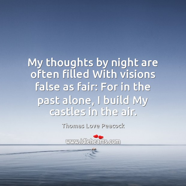 My thoughts by night are often filled With visions false as fair: Image