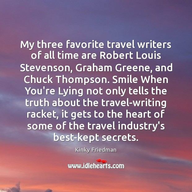 Image, My three favorite travel writers of all time are Robert Louis Stevenson,