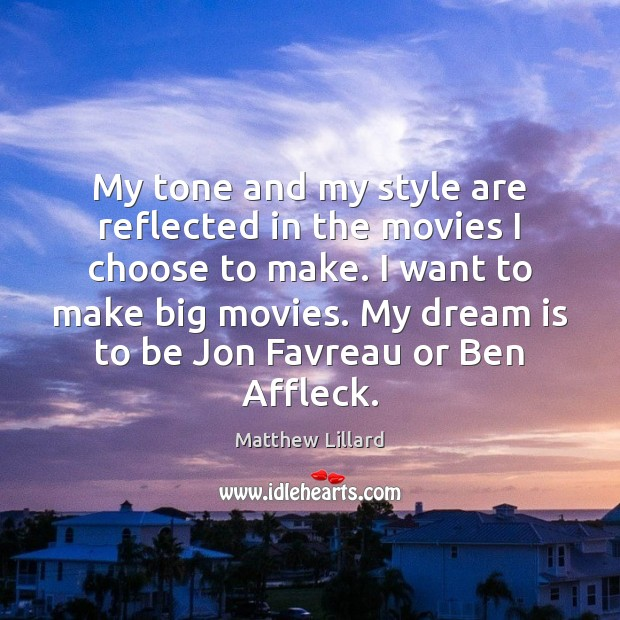 My tone and my style are reflected in the movies I choose Image