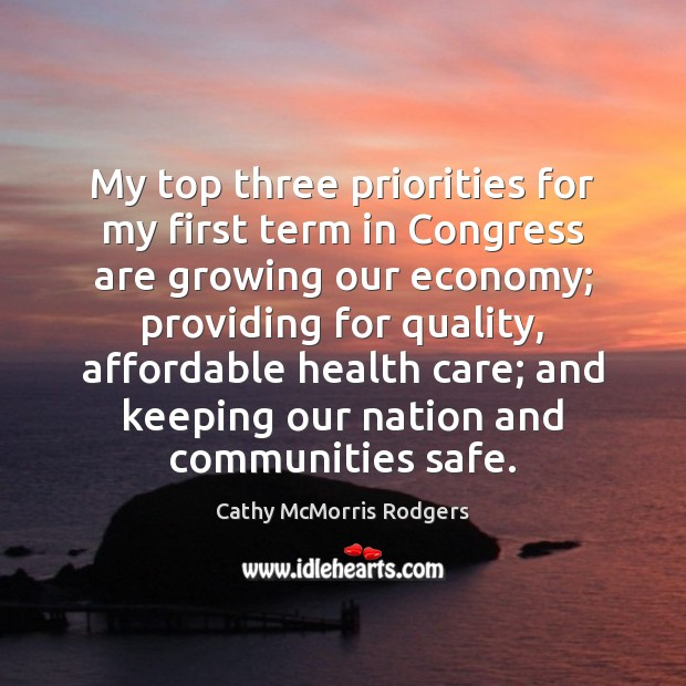 My top three priorities for my first term in Congress are growing Image