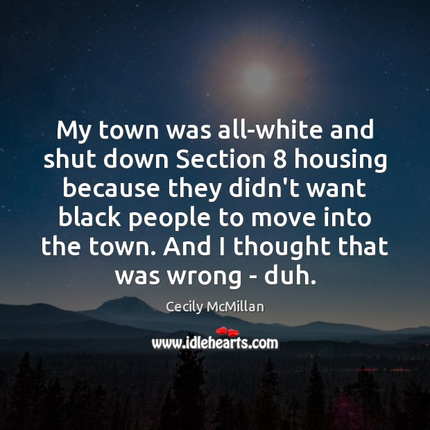 Image, My town was all-white and shut down Section 8 housing because they didn't