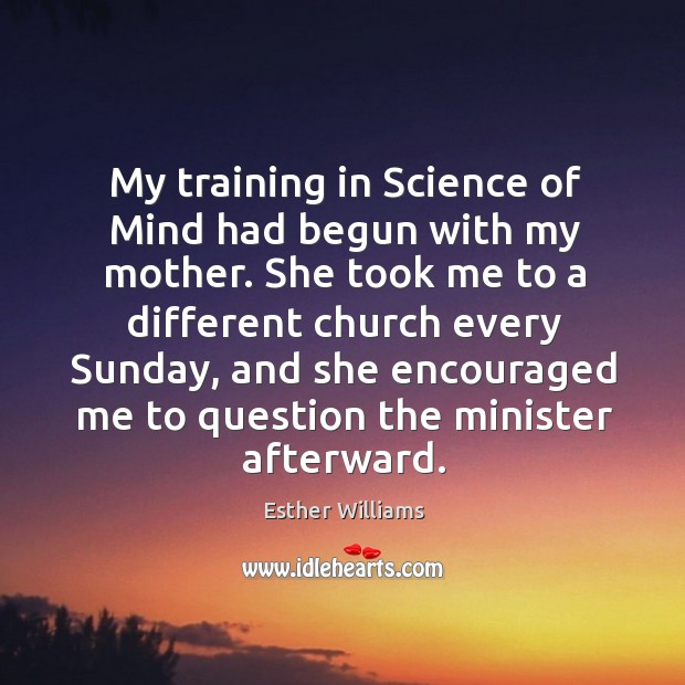 Image, My training in science of mind had begun with my mother.