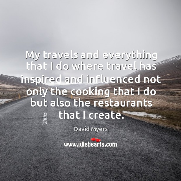 My travels and everything that I do where travel has inspired and Image