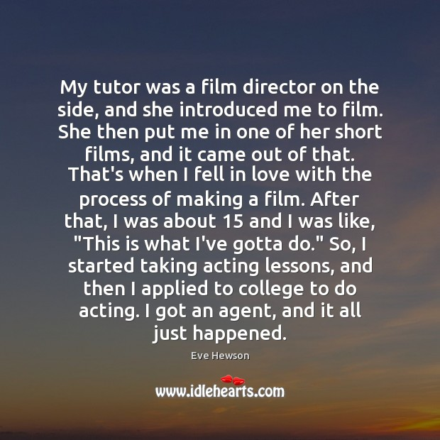 My tutor was a film director on the side, and she introduced Image